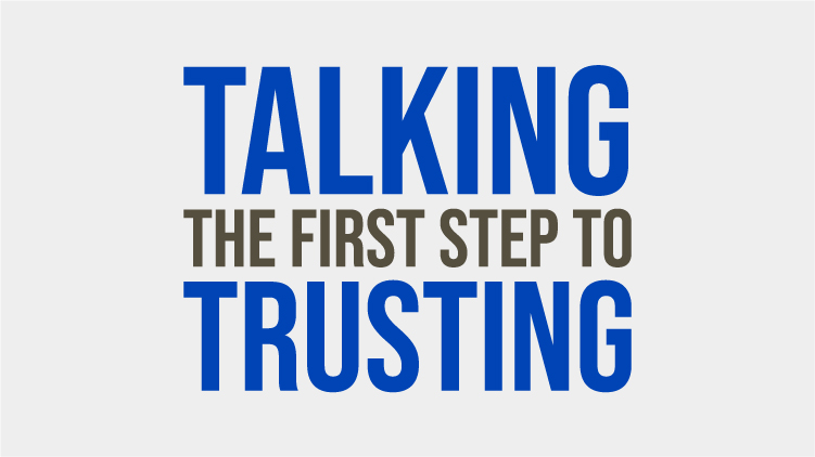 Talking – The First Step To Trusting